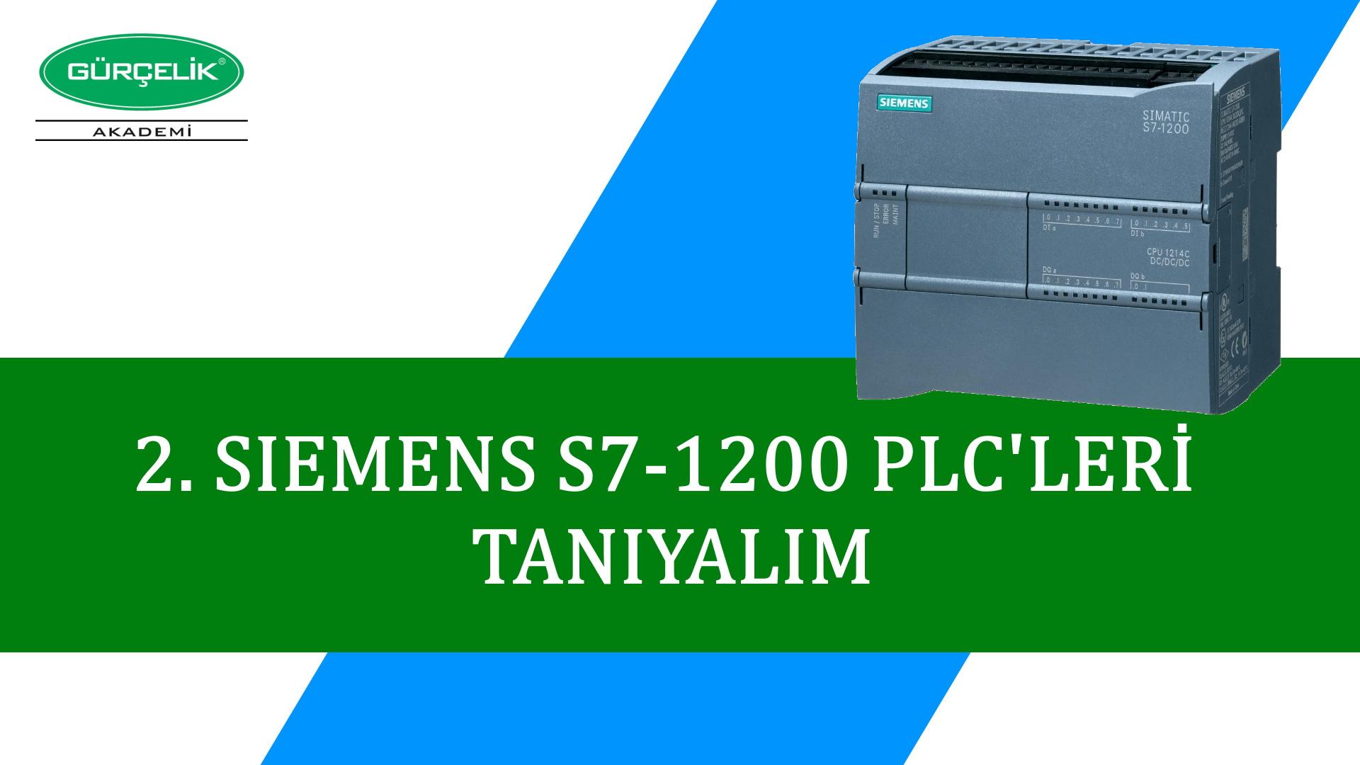 2- Siemens S7-1200 PLC'leri Tanıyalım